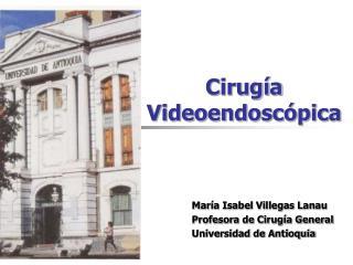 Cirugía Videoendoscópica