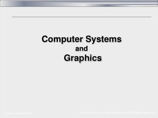 Computer Systems and  Graphics