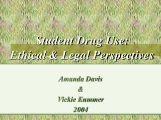 Student Drug Use:  Ethical & Legal Perspectives