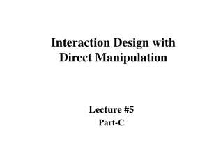 Interaction Design with  Direct Manipulation