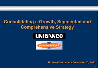 Consolidating a Growth, Segmented and Comprehensive Strategy