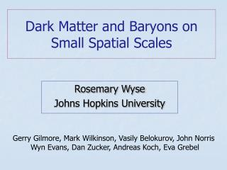Dark Matter and Baryons on Small Spatial Scales