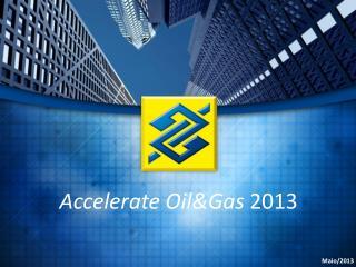Accelerate Oil&Gas 2013