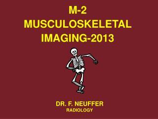 M-2 MUSCULOSKELETAL  IMAGING-2013