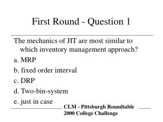 First Round - Question 1