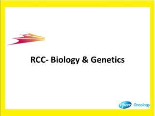 RCC- Biology & Genetics