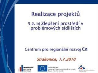 Realizace projektů 5.2. b)  Zlepšení prostředí v problémových sídlištích