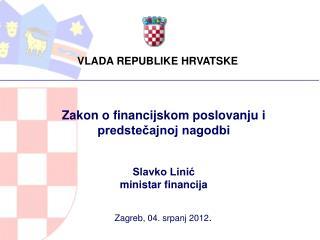 Zakon o financijskom poslovanju i predstečajnoj nagodbi Slavko Linić ministar financija