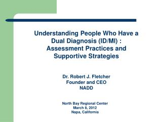 Understanding People Who Have a  Dual Diagnosis (ID/MI) :  Assessment Practices and