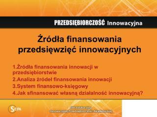 Źródła finansowania przedsięwzięć innowacyjnych