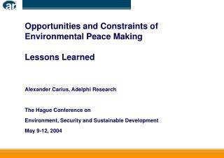 Opportunities and Constraints of Environmental Peace Making   Lessons Learned    Alexander Carius, Adelphi Research  The
