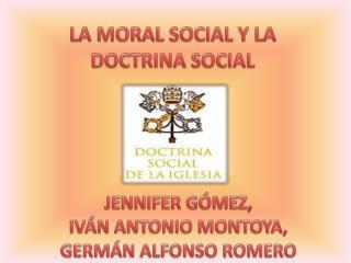 LA MORAL SOCIAL Y LA DOCTRINA SOCIAL