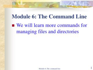 Module 6: The Command Line