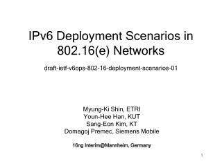 IPv6 Deployment Scenarios in 802.16(e) Networks draft-ietf-v6ops-802-16-deployment-scenarios-01