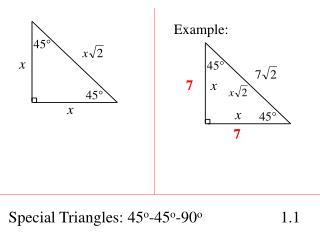 Special Triangles: 45 o -45 o -90 o 		    1.1