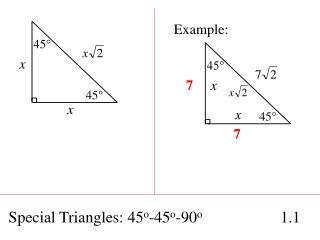 Special Triangles: 45 o -45 o -90 o     1.1