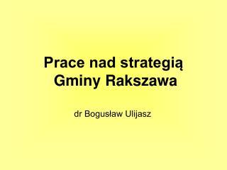 Prace nad strategią  Gminy Rakszawa