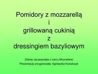 Prezentacje przygotowała: Agnieszka Kowalczyk