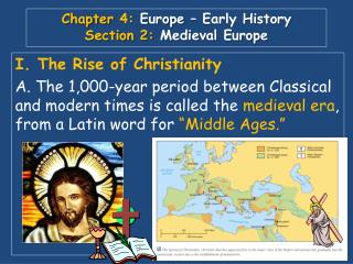 Chapter  4:  Europe  � Early History Section 2:  Medieval Europe
