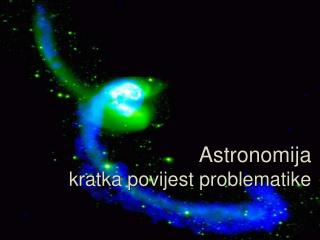 Astronomija kratka povijest problematike