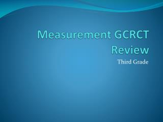 Measurement GCRCT Review