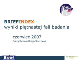 BRIEF INDEX  -  wyniki piętnastej fali badania