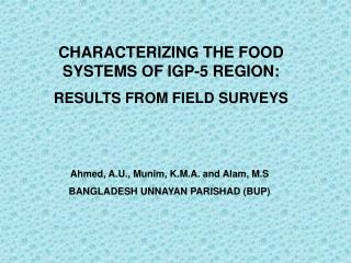 CHARACTERIZING THE FOOD SYSTEMS OF IGP-5 REGION: RESULTS FROM FIELD SURVEYS