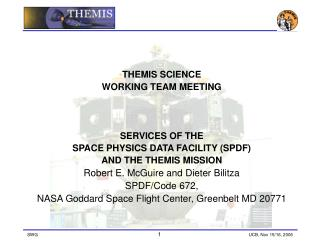 THEMIS SCIENCE  WORKING TEAM MEETING SERVICES OF THE  SPACE PHYSICS DATA FACILITY (SPDF)