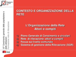 CONTESTO E ORGANIZZAZIONE DELLA RETE