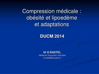 Compression médicale :  obésité et lipoedème et adaptations