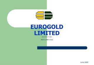 EUROGOLD LIMITED (ACN 009 070 384) ASX & AIM: EUG