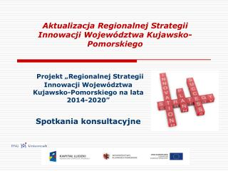 Aktualizacja Regionalnej Strategii Innowacji Wojew�dztwa Kujawsko-Pomorskiego