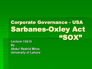 "Corporate Governance - USA Sarbanes-Oxley Act 					 ""SOX"""