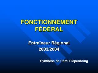 FONCTIONNEMENT FÉDÉRAL