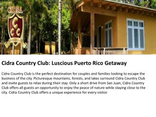 Cidra Country Club: Luscious Puerto Rico Getaway