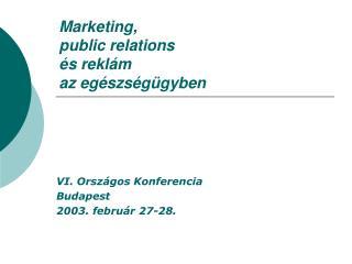Marketing,  public relations  és reklám  az egészségügyben