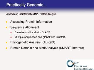 Practically Genomic … A hands-on Bioinformatics IAP - Protein Analysis