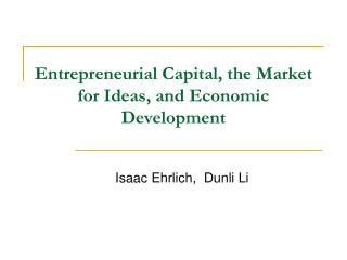 Entrepreneurial Capital, the  Market for Ideas, and Economic Development