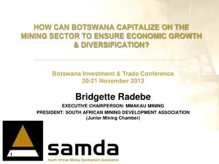 HOW CAN BOTSWANA CAPITALIZE ON THE MINING SECTOR TO ENSURE ECONOMIC GROWTH & DIVERSIFICATION?