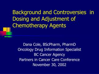 Background and Controversies  in Dosing and Adjustment of Chemotherapy Agents