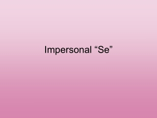 Impersonal  Se