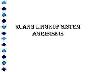 Ruang Lingkup Sistem Agribisnis