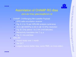 Assimilation of CHAMP RO dtaa  John de Vries (jdevries@knmi.nl)