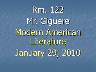 Rm. 122  Mr. Giguere Modern American Literature January 29, 2010