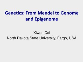 Genetics: From Mendel to Genome and Epigenome
