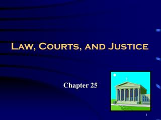 Law, Courts, and Justice