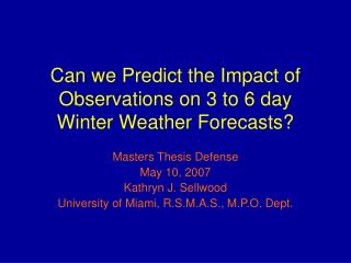 Can we Predict the Impact of Observations on 3 to 6 day Winter Weather Forecasts