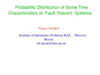 Probability Distribution of Some Time Characteristics of  Fault-Tolerant  Systems