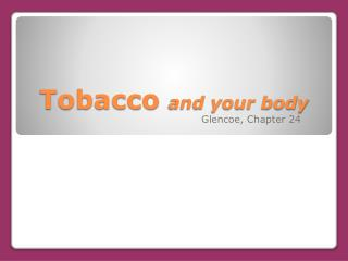 Tobacco  and your body