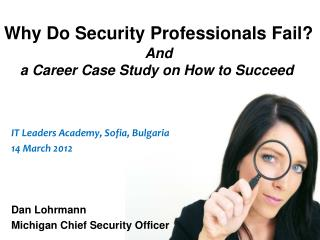 Why Do Security Professionals Fail? And  a Career Case Study on How to Succeed